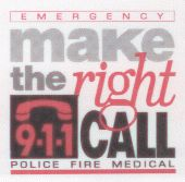 Make the right call, call 911